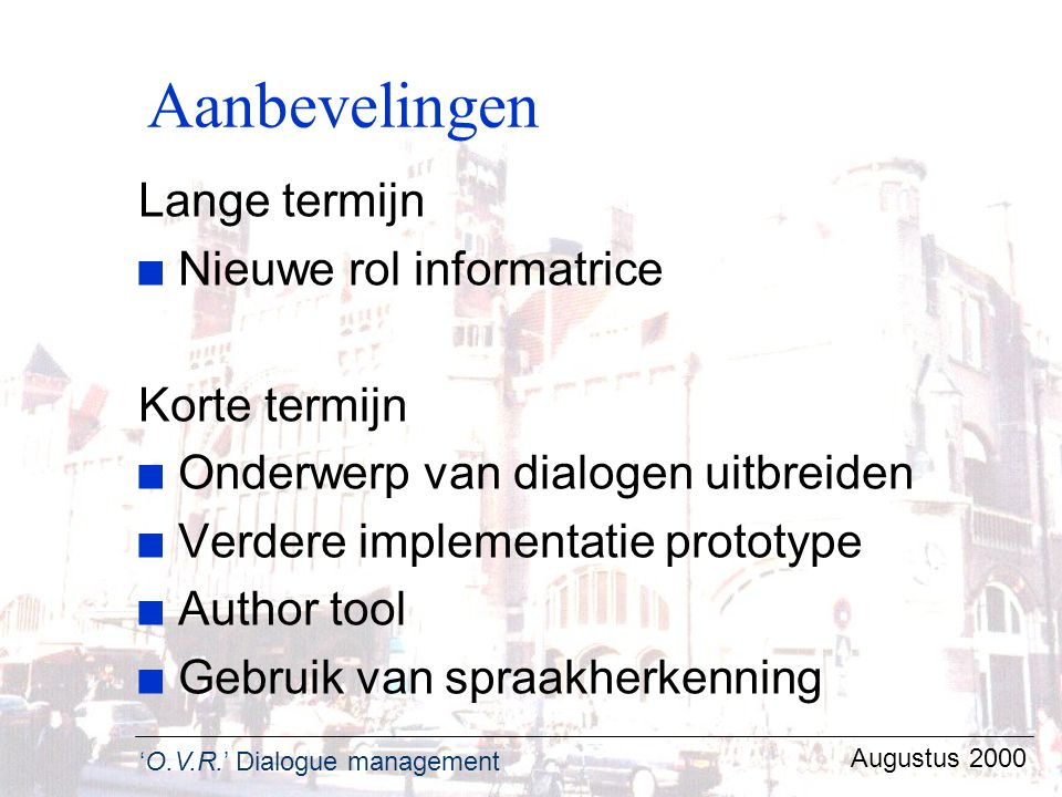 Aanbevelingen Lange termijn Nieuwe rol informatrice Korte termijn