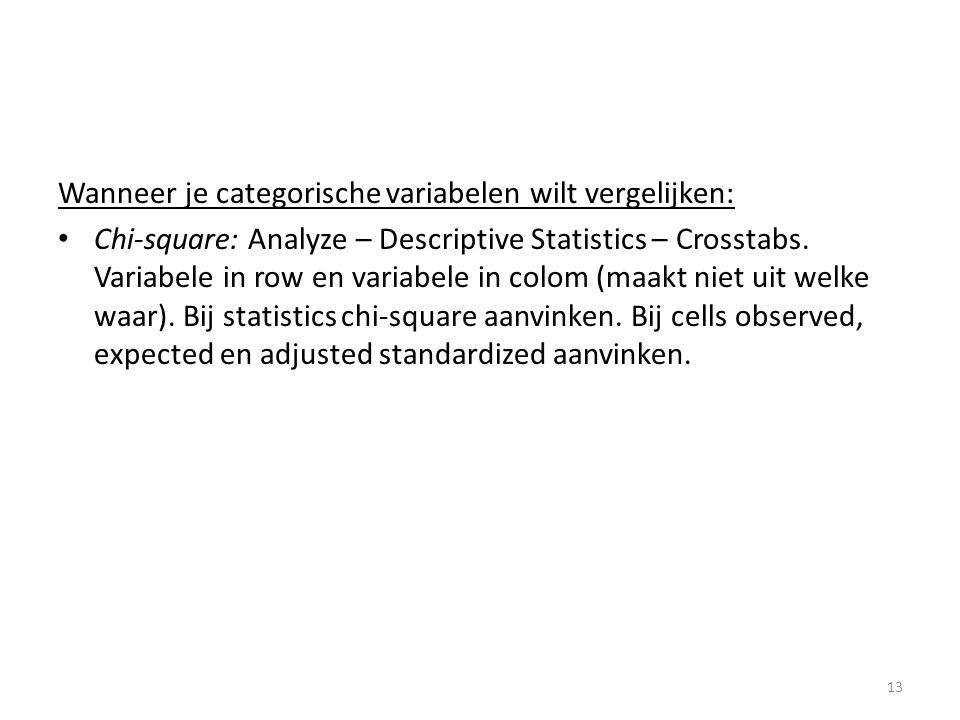 Wanneer je categorische variabelen wilt vergelijken: