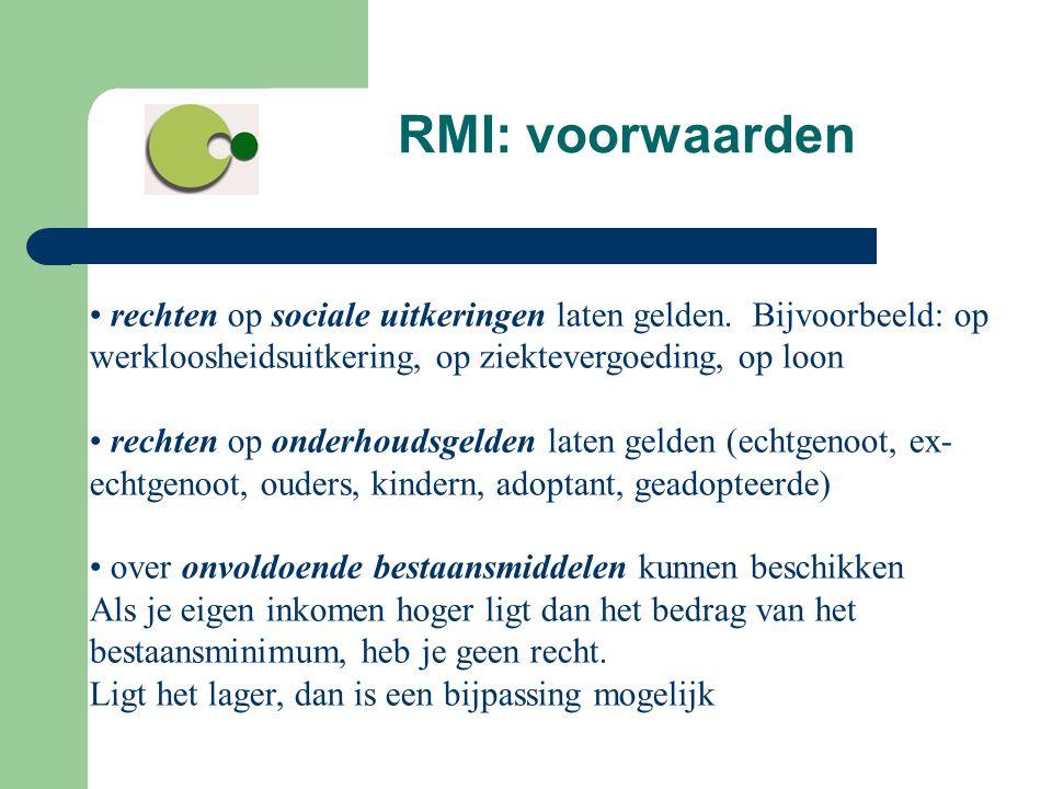 RMI: voorwaarden rechten op sociale uitkeringen laten gelden. Bijvoorbeeld: op werkloosheidsuitkering, op ziektevergoeding, op loon.