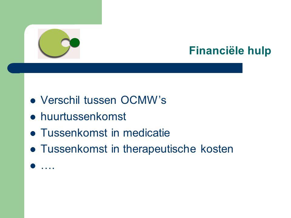 Financiële hulp Verschil tussen OCMW's. huurtussenkomst. Tussenkomst in medicatie. Tussenkomst in therapeutische kosten.