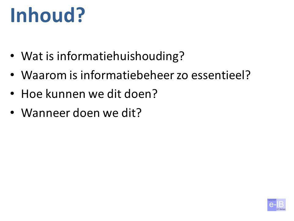 Inhoud Wat is informatiehuishouding