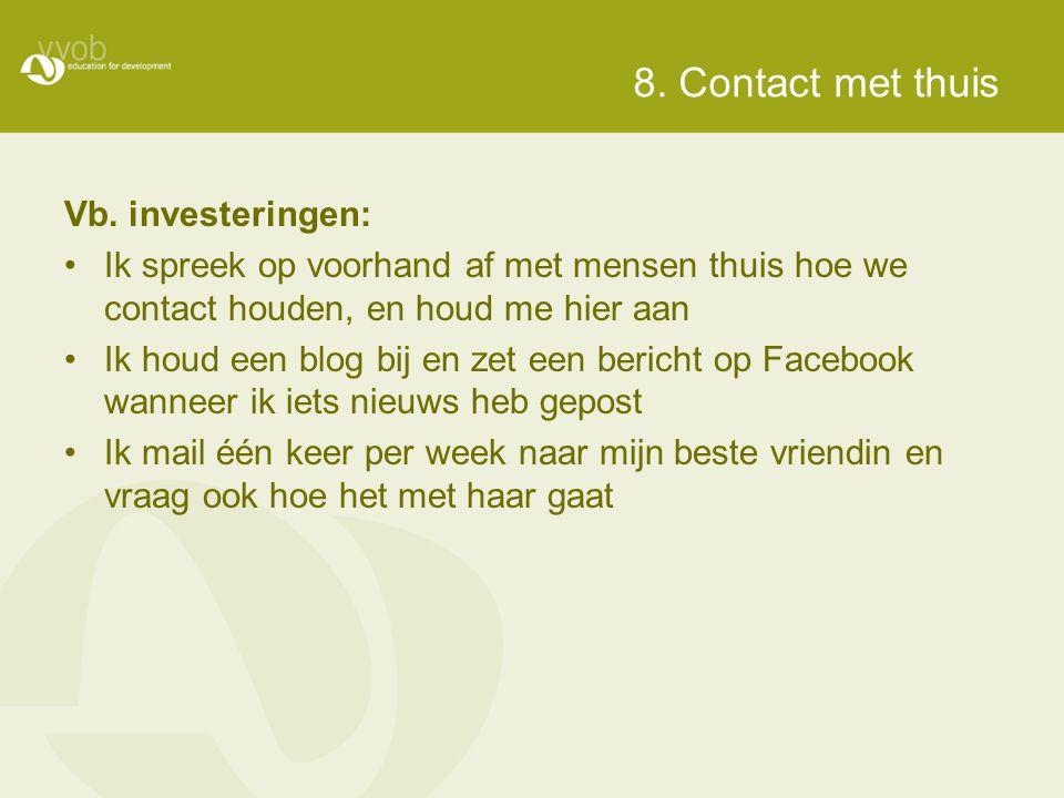 8. Contact met thuis Vb. investeringen:
