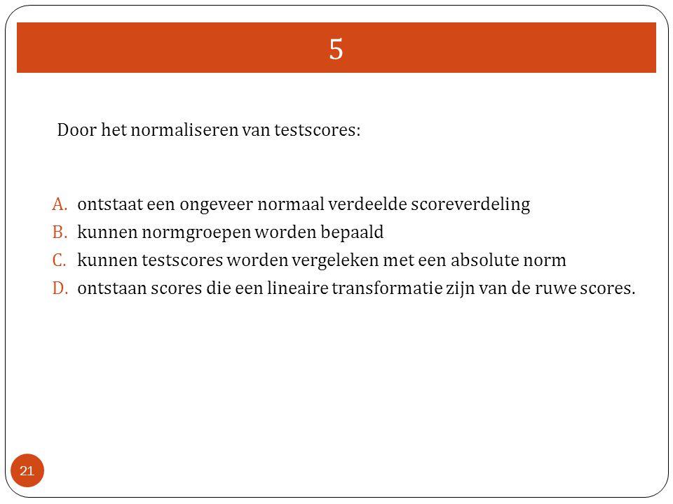 5 Door het normaliseren van testscores: