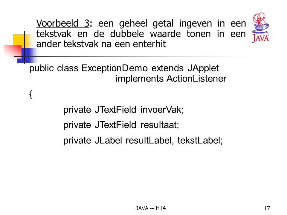public class ExceptionDemo extends JApplet implements ActionListener {