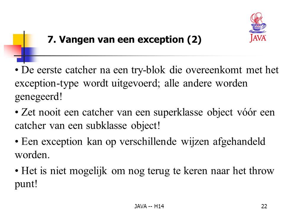 Een exception kan op verschillende wijzen afgehandeld worden.