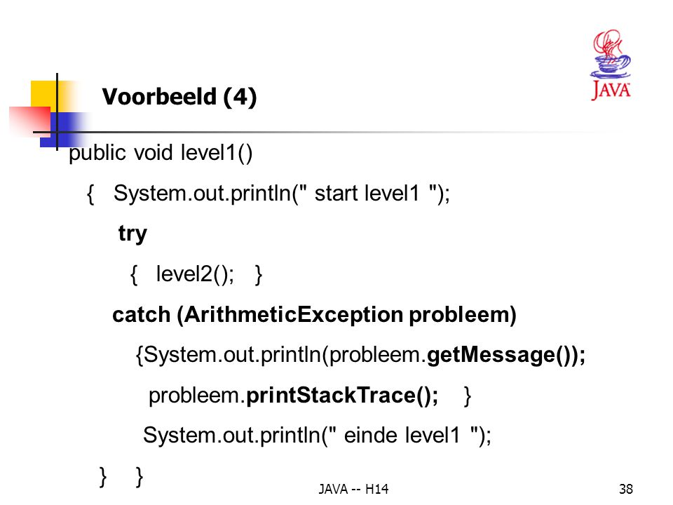 { System.out.println( start level1 ); try { level2(); }