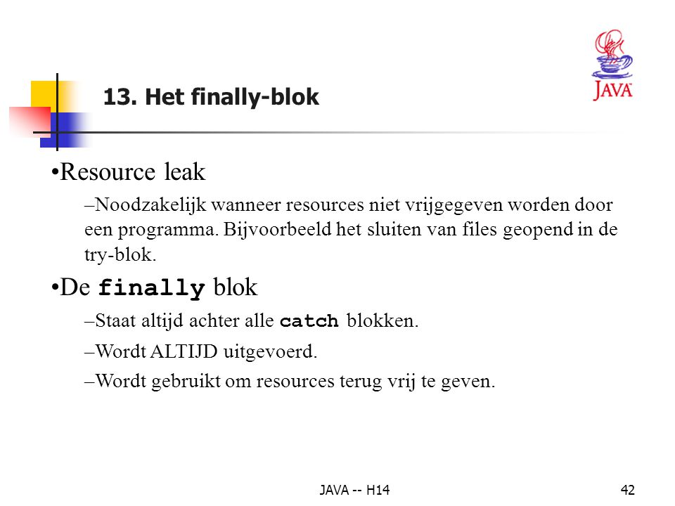 Resource leak De finally blok 13. Het finally-blok