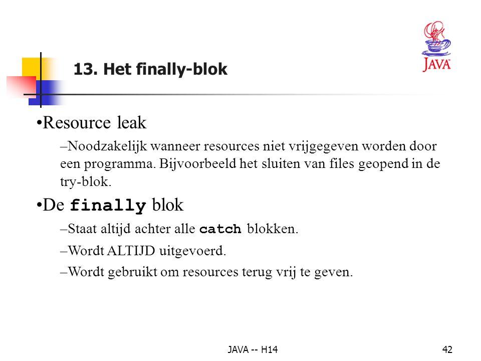 Resource leak De finally blok 13. Het finally-blok