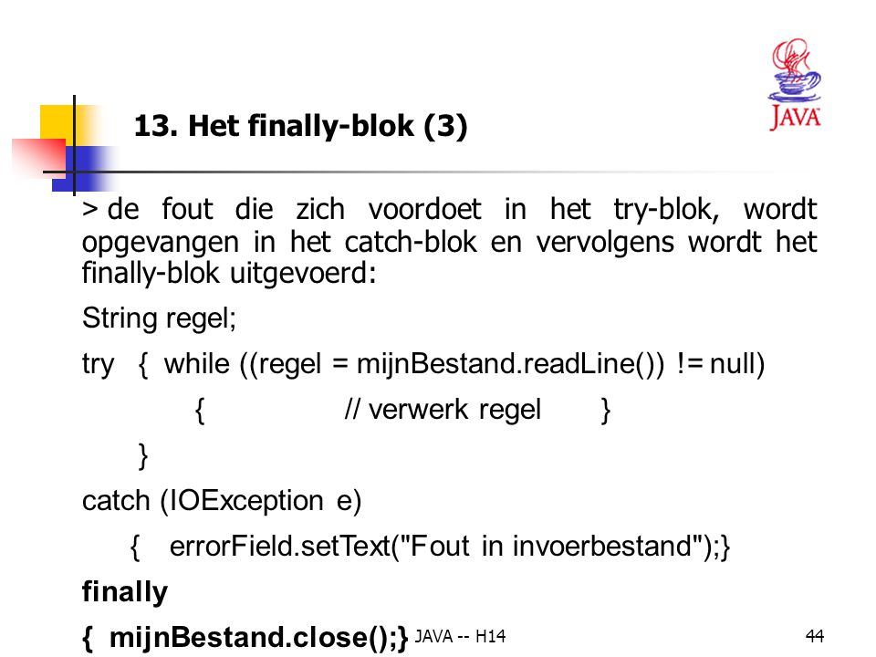try { while ((regel = mijnBestand.readLine()) != null)