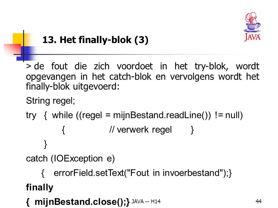 try { while ((regel = mijnBestand.readLine()) != null)