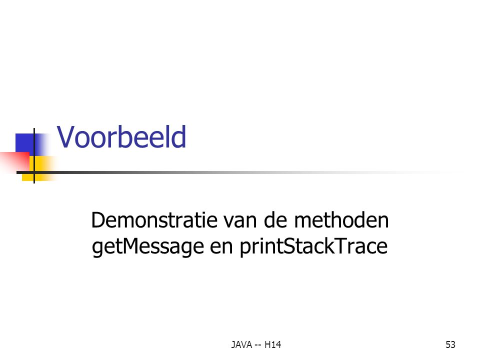 Demonstratie van de methoden getMessage en printStackTrace