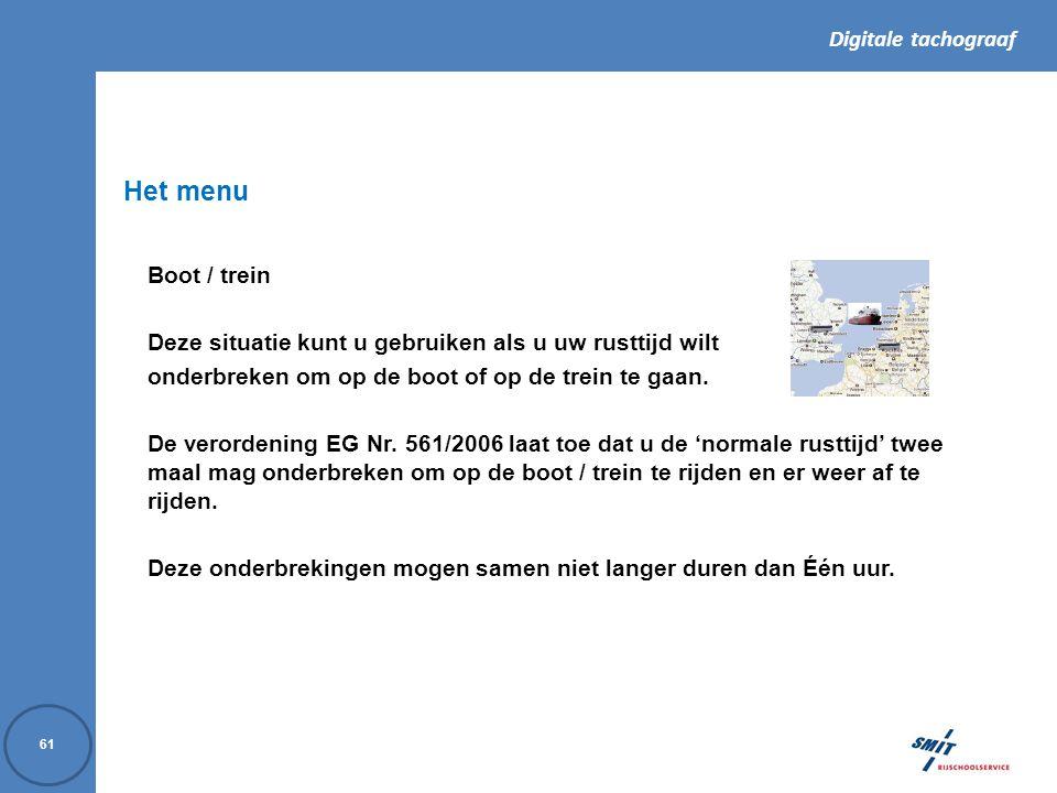 Het menu Boot / trein. Deze situatie kunt u gebruiken als u uw rusttijd wilt. onderbreken om op de boot of op de trein te gaan.