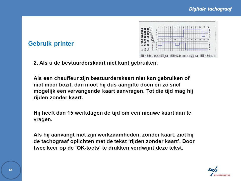 Gebruik printer 2. Als u de bestuurderskaart niet kunt gebruiken.
