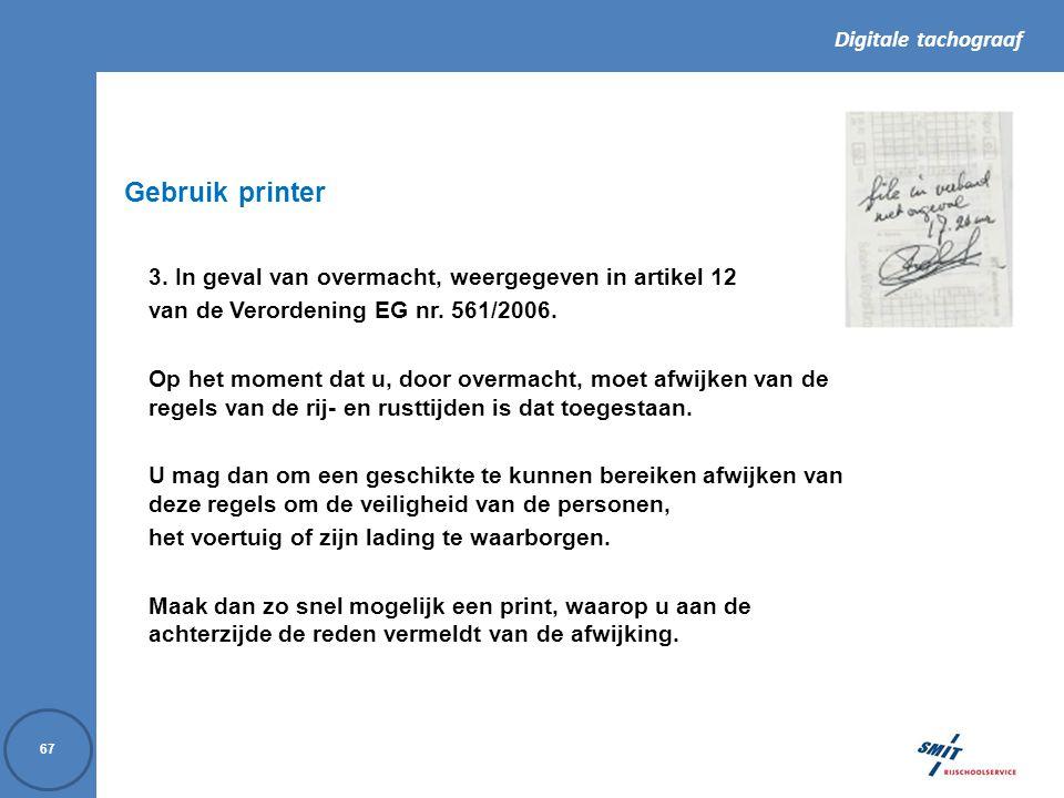Gebruik printer 3. In geval van overmacht, weergegeven in artikel 12