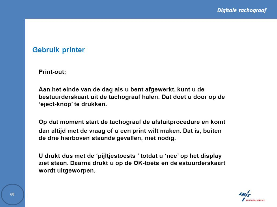 Gebruik printer Print-out;