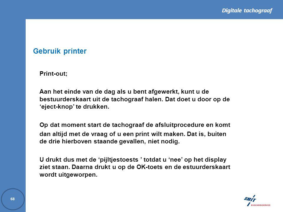 Gebruik printer Print-out;