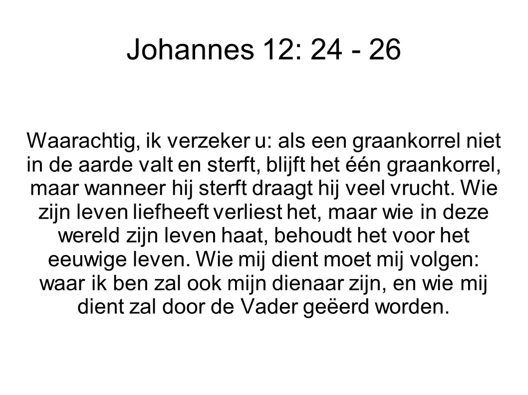 Johannes 12: 24 - 26