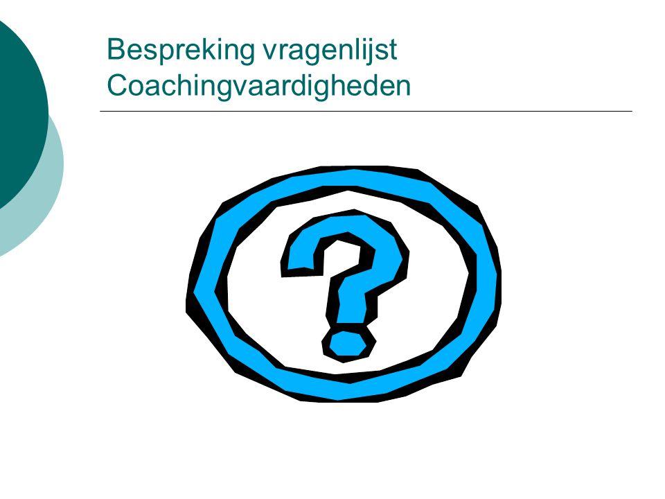Bespreking vragenlijst Coachingvaardigheden