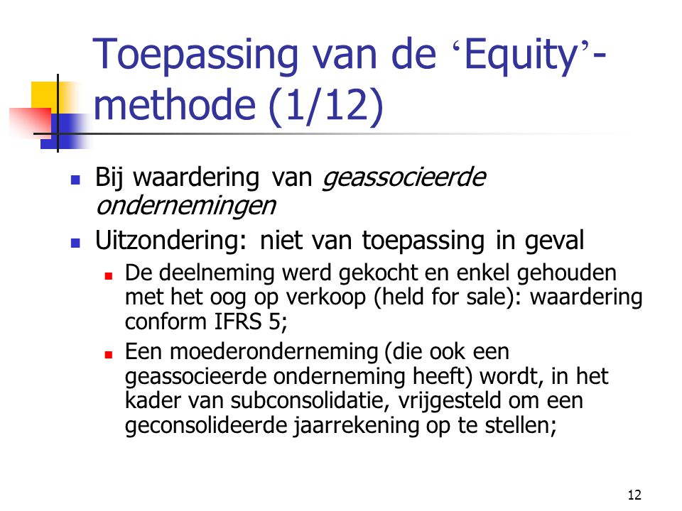 Toepassing van de 'Equity'-methode (1/12)