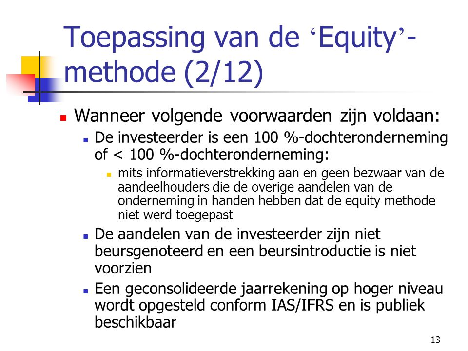 Toepassing van de 'Equity'-methode (2/12)