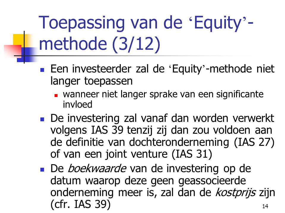 Toepassing van de 'Equity'-methode (3/12)