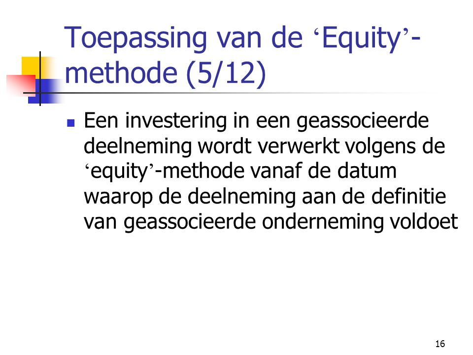 Toepassing van de 'Equity'-methode (5/12)