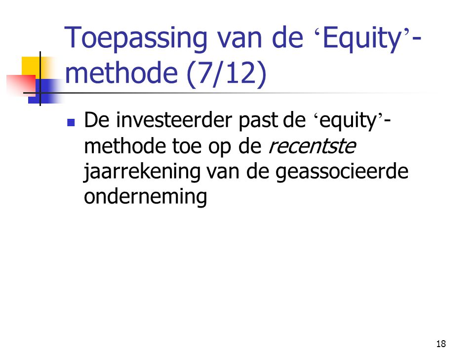 Toepassing van de 'Equity'-methode (7/12)