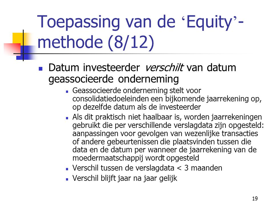 Toepassing van de 'Equity'-methode (8/12)