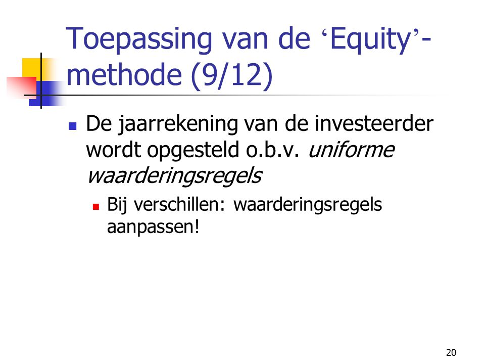 Toepassing van de 'Equity'-methode (9/12)