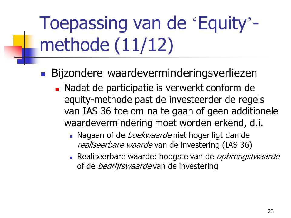 Toepassing van de 'Equity'-methode (11/12)