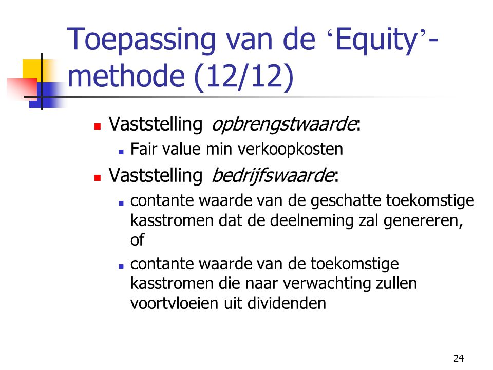 Toepassing van de 'Equity'-methode (12/12)
