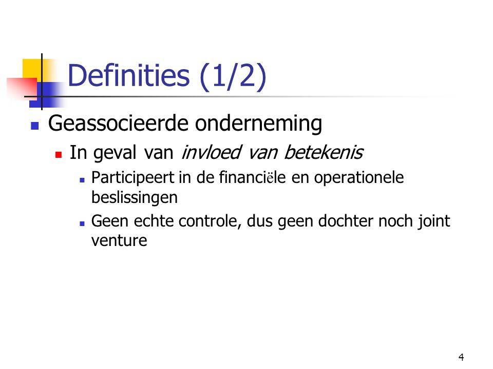 Definities (1/2) Geassocieerde onderneming