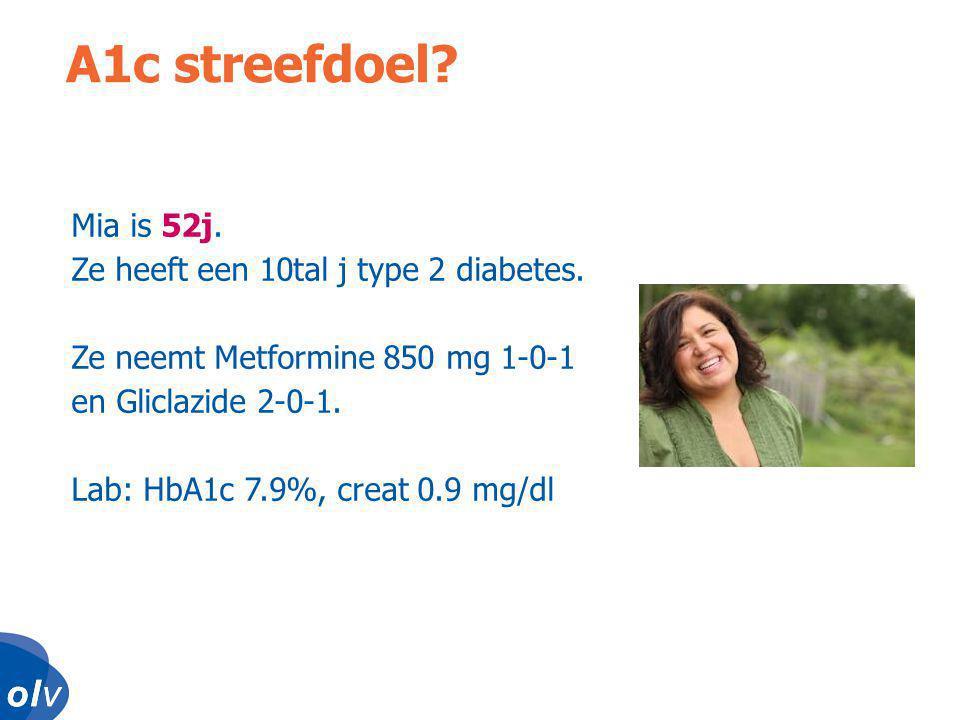 A1c streefdoel Mia is 52j. Ze heeft een 10tal j type 2 diabetes.