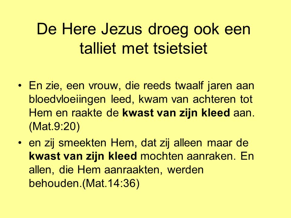 De Here Jezus droeg ook een talliet met tsietsiet