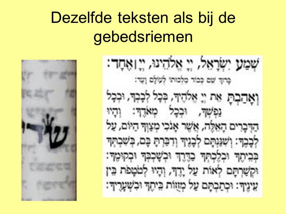 Dezelfde teksten als bij de gebedsriemen