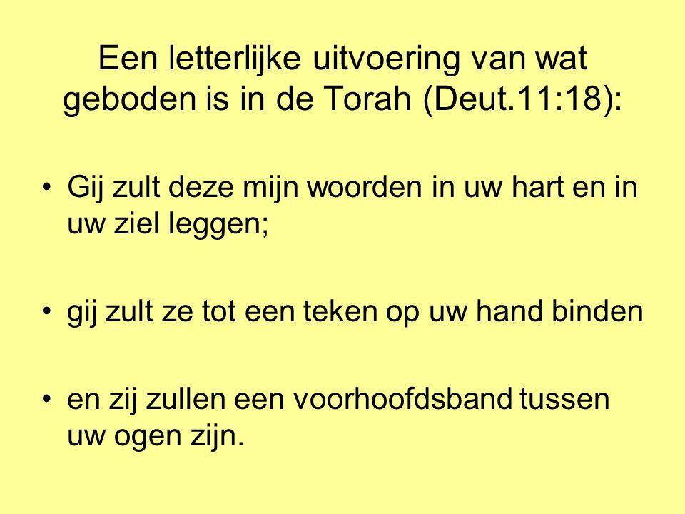 Een letterlijke uitvoering van wat geboden is in de Torah (Deut