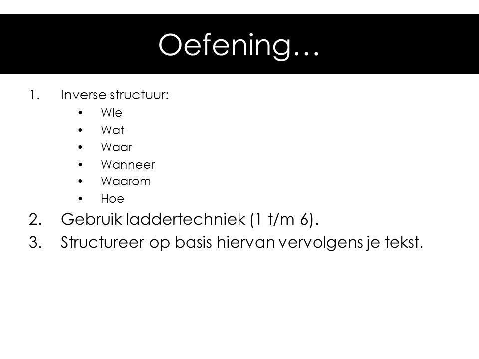 Oefening… Gebruik laddertechniek (1 t/m 6).