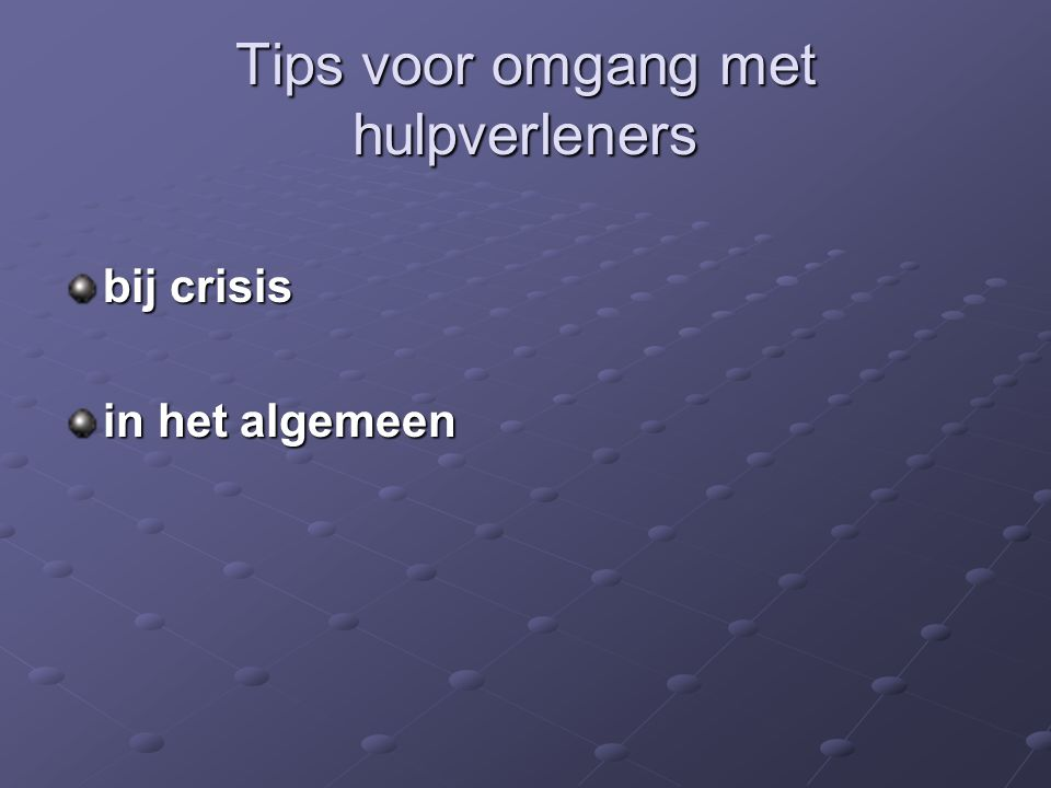 Tips voor omgang met hulpverleners
