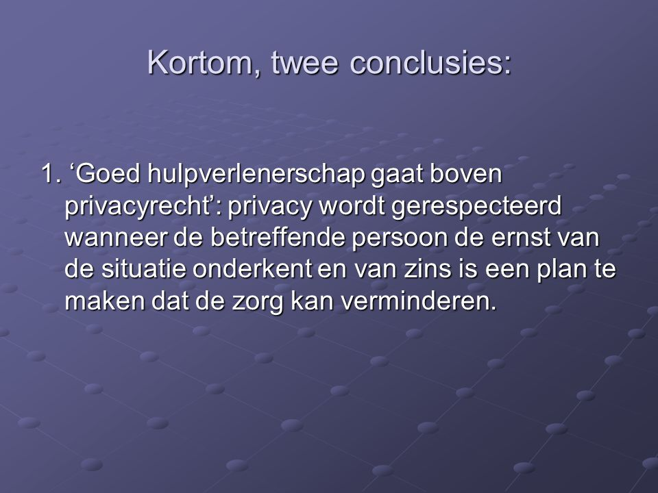Kortom, twee conclusies: