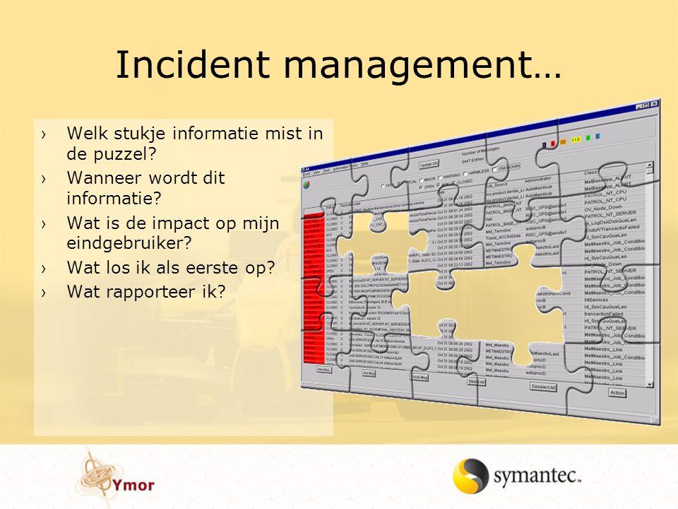 Incident management… Welk stukje informatie mist in de puzzel
