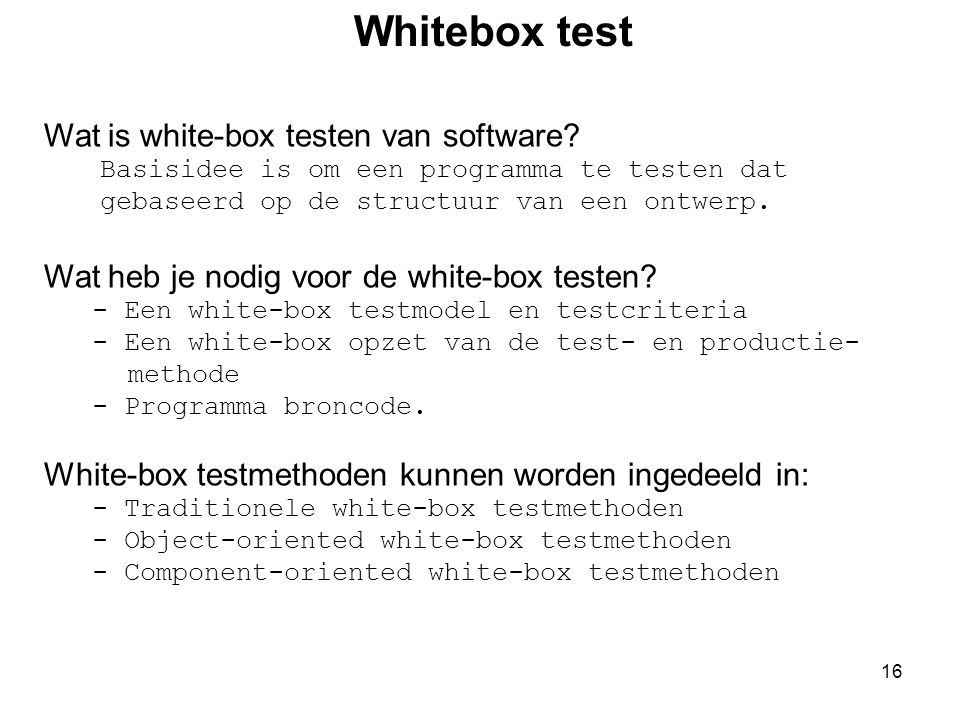 Whitebox test Wat is white-box testen van software