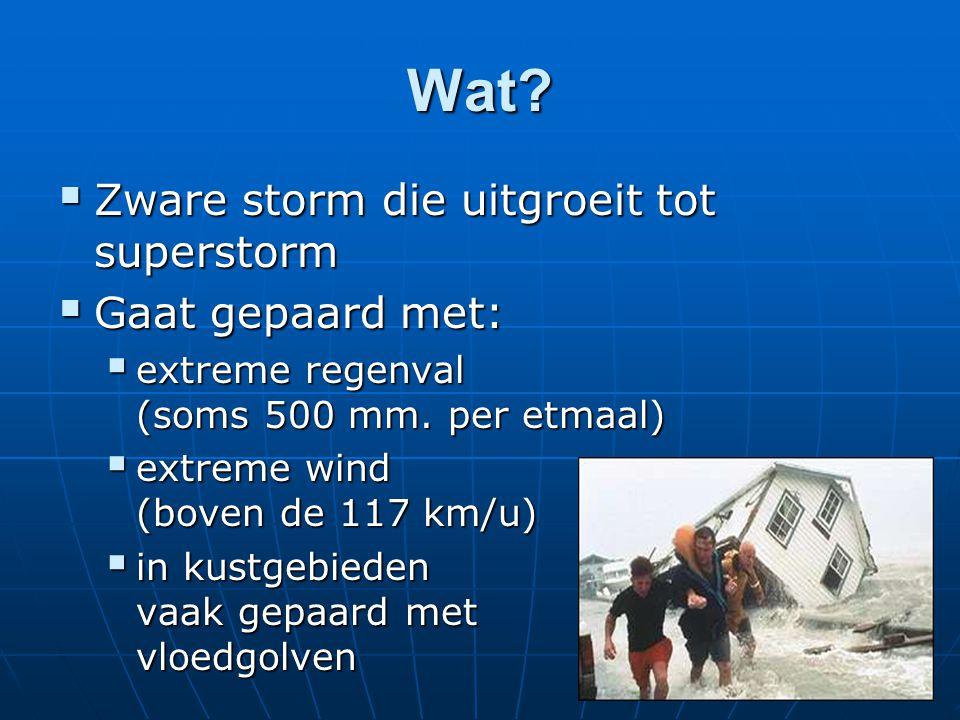 Wat Zware storm die uitgroeit tot superstorm Gaat gepaard met: