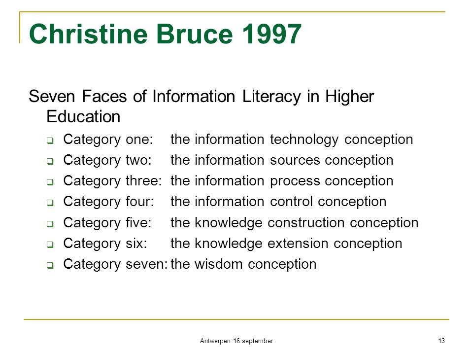 Christine Bruce 1997 Seven Faces of Information Literacy in Higher Education. Category one: the information technology conception.