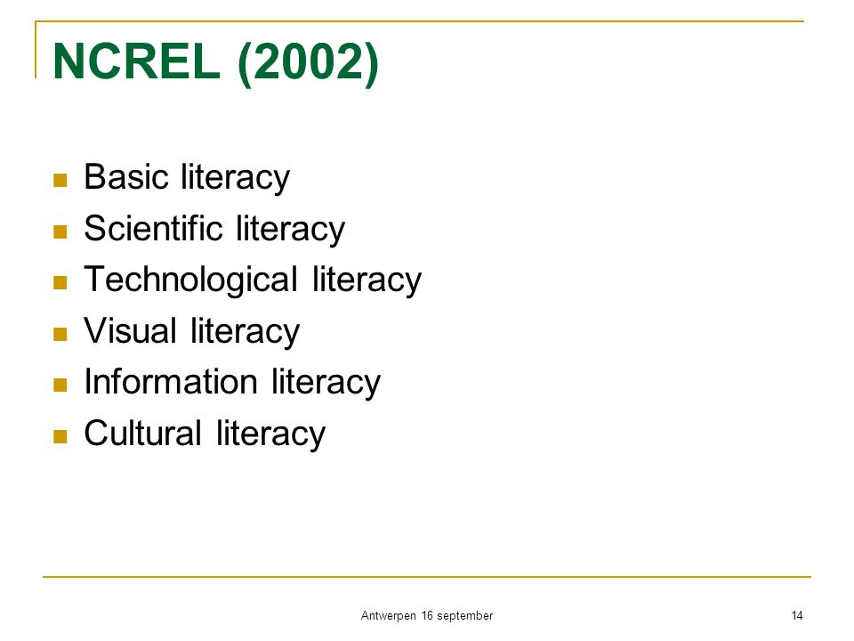 NCREL (2002) Basic literacy Scientific literacy Technological literacy