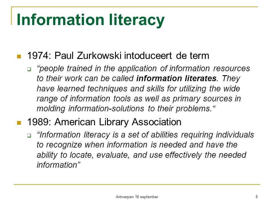 Information literacy 1974: Paul Zurkowski intoduceert de term