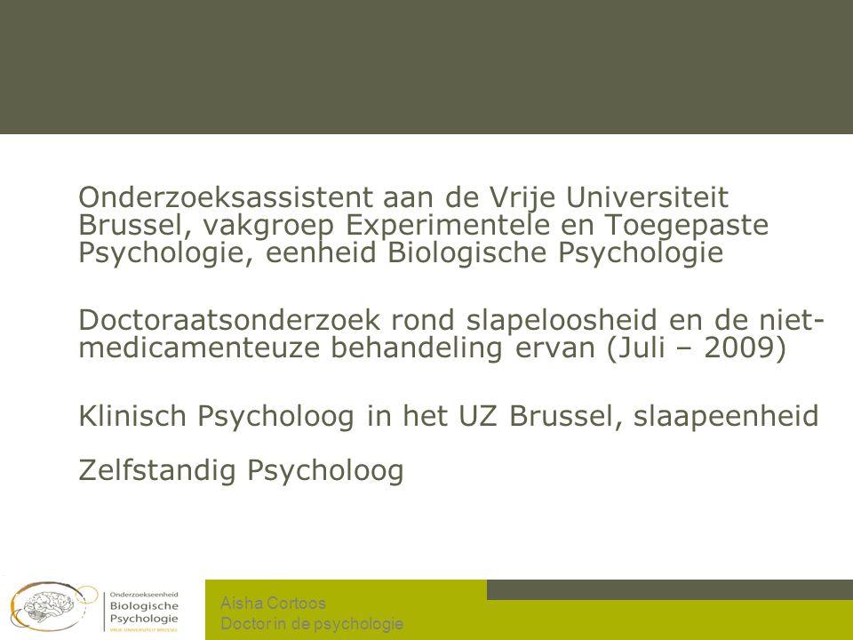 Onderzoeksassistent aan de Vrije Universiteit Brussel, vakgroep Experimentele en Toegepaste Psychologie, eenheid Biologische Psychologie