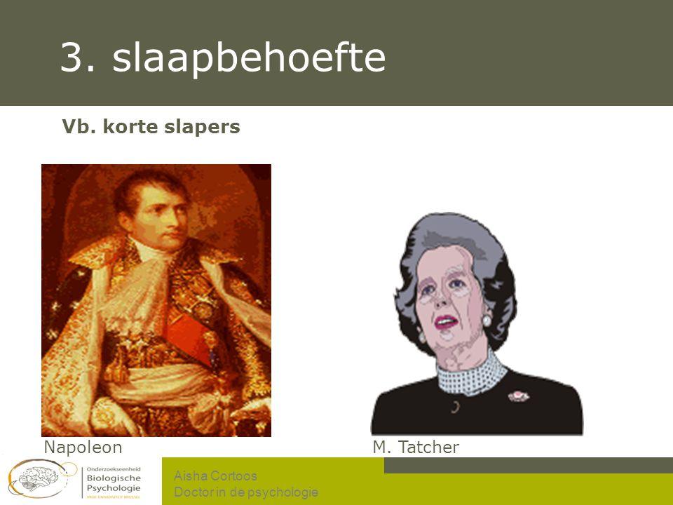 3. slaapbehoefte Vb. korte slapers Napoleon M. Tatcher Aisha Cortoos