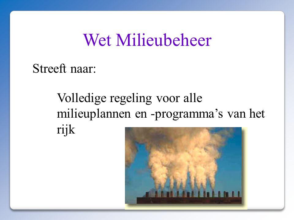 Wet Milieubeheer Streeft naar: