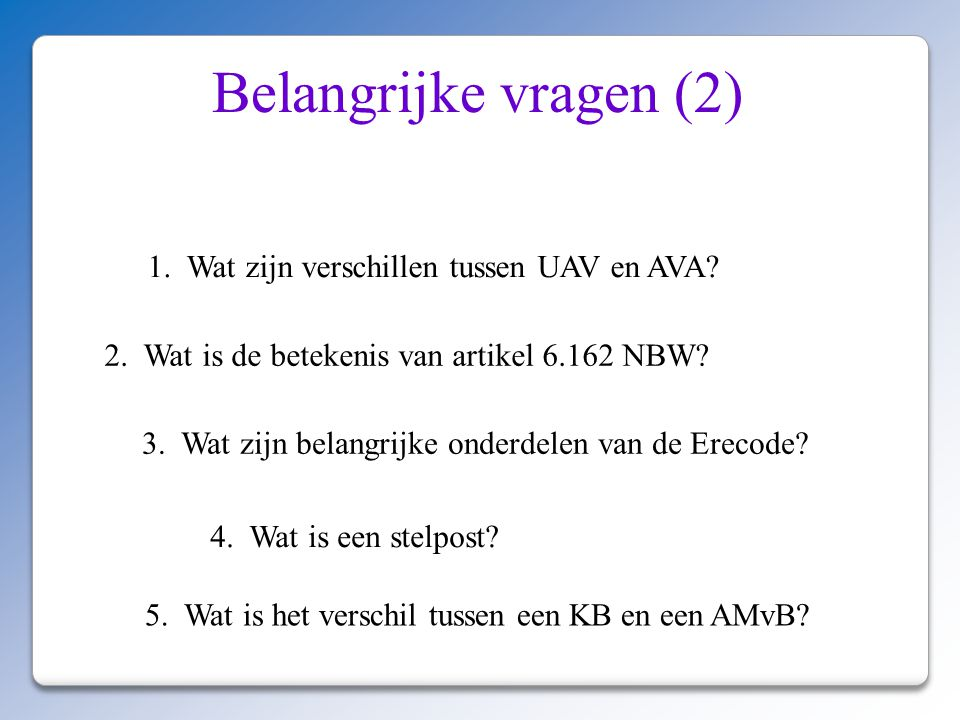 Belangrijke vragen (2) 1. Wat zijn verschillen tussen UAV en AVA