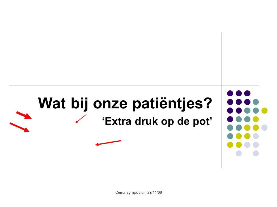 Wat bij onze patiëntjes 'Extra druk op de pot'